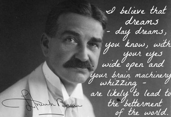 L. Frank Baum quote on the importance of imagination and day dreams.: