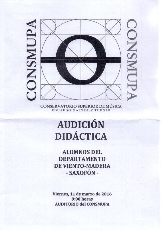 Audición didáctica departamento de viento-madera -saxofón-, día 11 de marzo de 2016. Conservatorio Superior de Música Eduardo Martínez Torner.