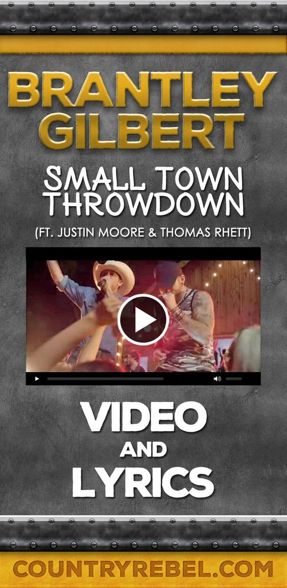 Brantley Gilbert Songs - Small Town Throwdown Lyrics and Country Music Video http://countryrebel.com/blogs/videos/15624391-brantley-gilbert-small-town-throwdown-ft-justin-moore-thomas-rhett-video