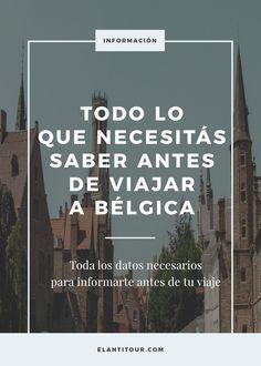 Todo Lo Que Necesitas Saber Antes De Viajar A Bélgica Belgica Viaje A Brujas Bruselas Bélgica