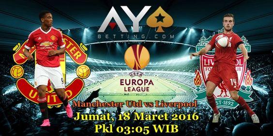 Jadwal, Pasaran dan Prediksi UEFA Europa League 2016, Manchester Utd vs Liverpool 18 Maret 2016