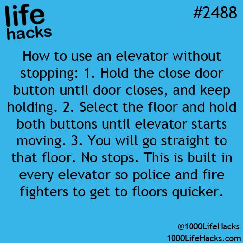 Hold close door button until door closes and press floor number, Hold both buttons until lift starts moving to make the elevator go straight to the desired floor without any stops.