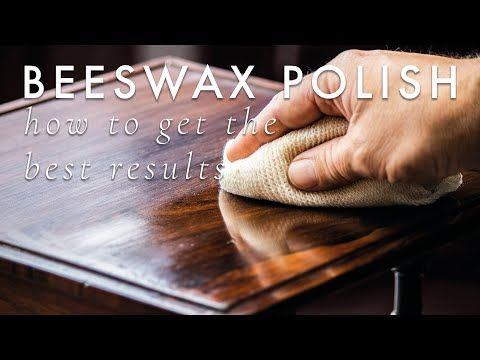 Beeswax Furniture Polish How To Get The Best Results Youtube In 2020 Beeswax Furniture Polish Furniture Polish Beeswax
