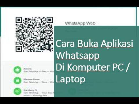 Cara Buka Aplikasi Whatsapp Melalui Komputer Pc Atau Laptop Tutorial P