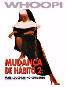 Mudanca De Habito 2 Mais Confusoes No Convento Dublado 1993 Mudanca De Habito 2 Mudanca De Habito Capas De Filmes