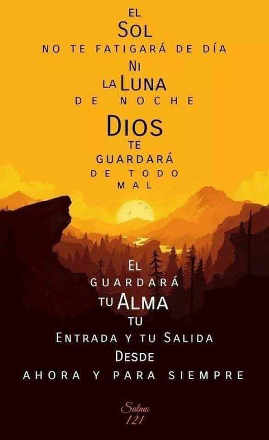 Salmos 121 6 8 Frases Dios Confianza En Dios Y Palabra