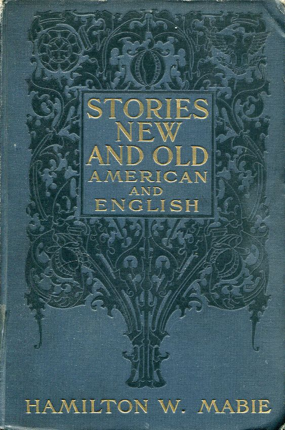Stories New and Old American and English by Hamilton W. Mabie.