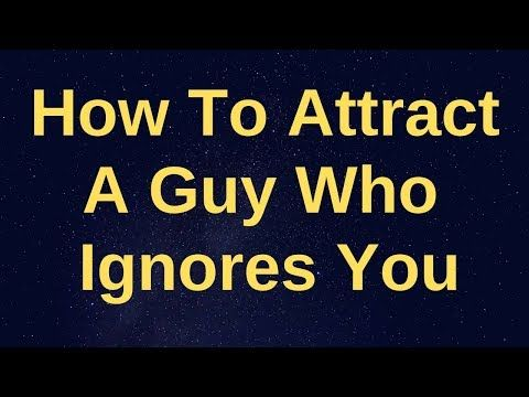 319adad492bbc18a79ee3afe554207c3 - How To Get Someone To Be Attracted To You