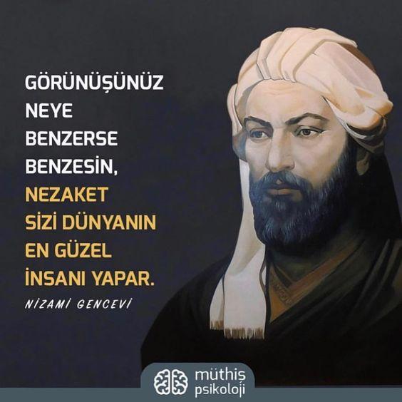 Gorunusunuz Neye Benzerse Benzesin Nezaket Sizi Dunyanin En Guzel Insani Yapar Nizami Gencevi Kaynak Insta Words Quotes Literature Historical Figures