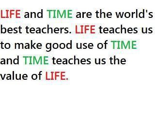 Life and Time are the World's best teachers