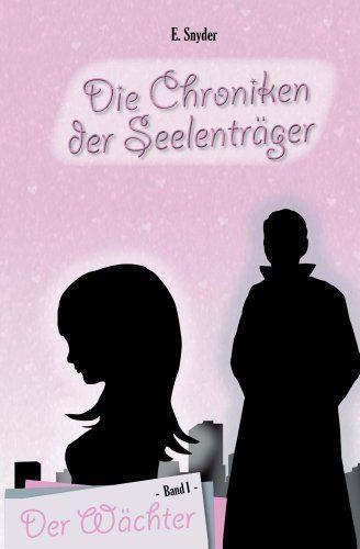 Die Chroniken der Seelenträger - Der Wächter von E. Snyder http://www.amazon.de/dp/B00BNZAMJA/ref=cm_sw_r_pi_dp_P1EAwb1XQH39J