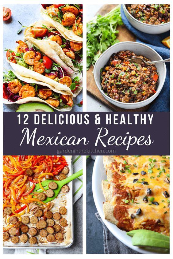 12 Delicious & Healthy Mexican Recipes