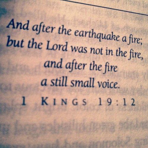 1 Kings 19:12                                                (1 Kings 19:11-13)