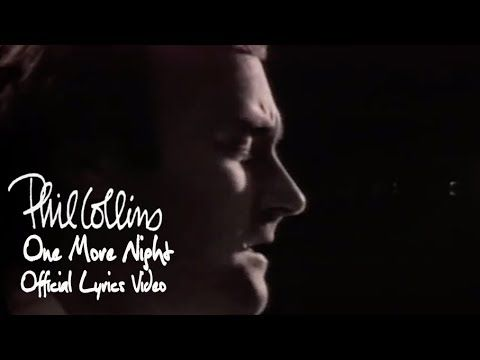 Phil Collins One More Night Official Lyrics Video Youtube Music Video Phil Collins Lyrics Phil Collins One More Night