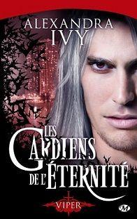 Les Gardiens de l'Éternité T2: Viper , Alexandra Ivy - Bit Lit et Autres Fantaisies