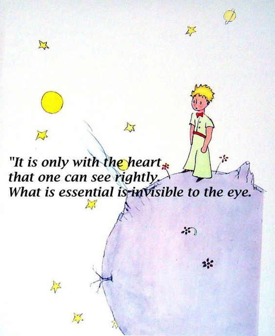 """It is only with the heart..."""