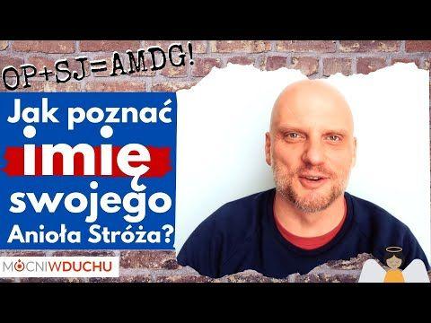 Adam Szustak Jak Poznac Imie Swojego Aniola Stroza Youtube Bible Life New Life