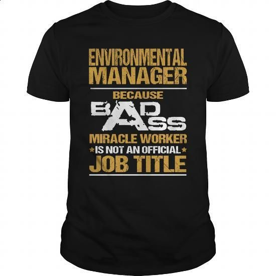 ENVIRONMENTAL MANAGER - BADASS NEW - #teestars #t shirts for sale. CHECK PRICE => https://www.sunfrog.com/LifeStyle/ENVIRONMENTAL-MANAGER--BADASS-NEW-145184745-Black-Guys.html?id=60505