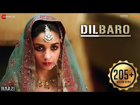 Dilbaro Full Video Raazi Alia Bhatt Harshdeep Kaur Vibha Saraf Shankar Mahadevan Youtube In 2020 With Images Songs Alia Bhatt Bollywood Movie Songs