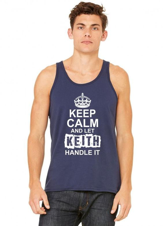 keep calm and let keith handle it 1 tank top