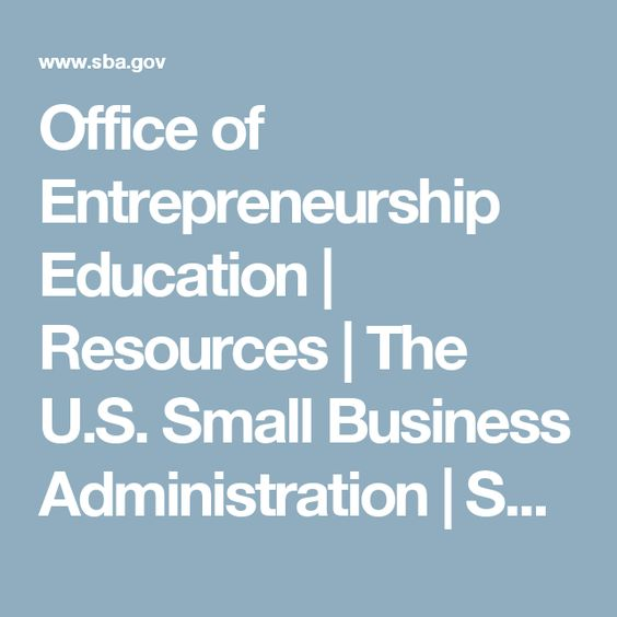 Office of Entrepreneurship Education | Resources | The U.S. Small Business Administration | SBA.gov
