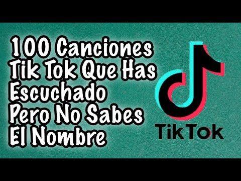 100 Canciones Tik Tok Que Has Escuchado Pero No Sabes El Nombre 2020 100 Canciones Canciones Nombre
