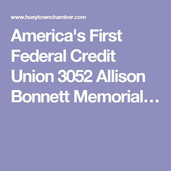 America's First Federal Credit Union 3052 Allison Bonnett Memorial…