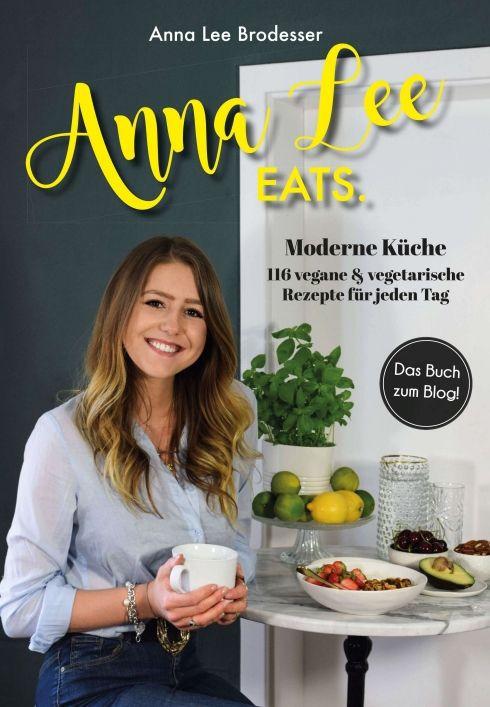 Anna Lee Eats Von Anna Lee Brodesser Vegetarische Rezepte Rezepte Vegetarisch