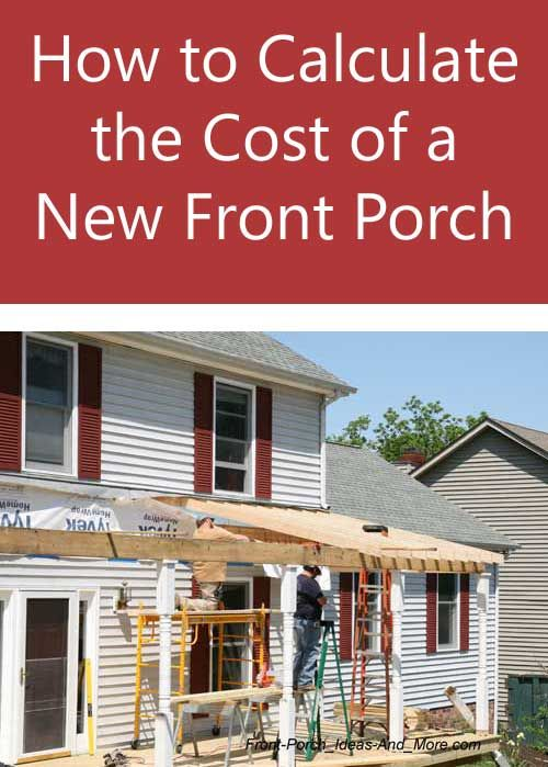 Front Porch Average Square Footage Cost Building A Porch Porch Cost Front Porch