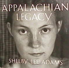 Appalachian legacy : photographs / by Shelby Lee Adams