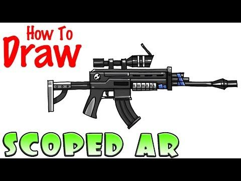 How To Draw The Scoped Ar Fortnite Youtube Drawing For