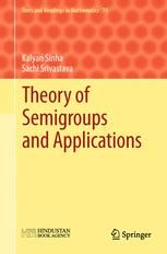 Theory of Semigroups and Applications