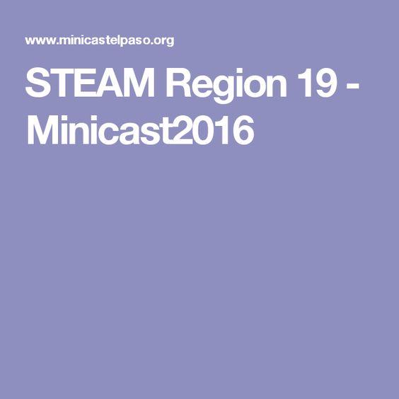 STEAM Region 19 - Minicast2016