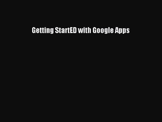 Download Getting StartED with Google Apps Ebook Online