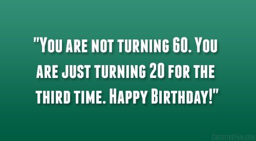 Funny Memes About Turning 60 60th Birthday Quotes Birthday Quotes For Me Funny Birthday Meme