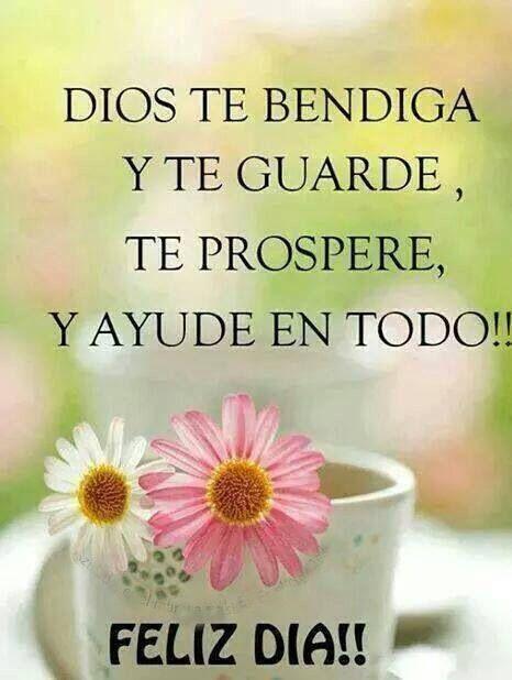 Feliz día; Dios te bendiga...
