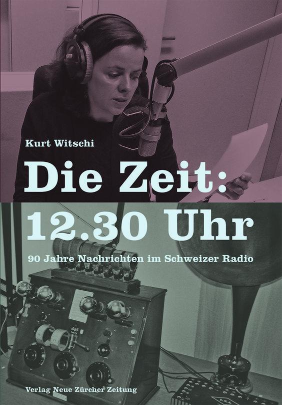 """Cover von """"Die Zeit: 13.30 Uhr"""" von Kurt Witschi. Erschienen im März 2015 im Verlag NZZ Libro"""
