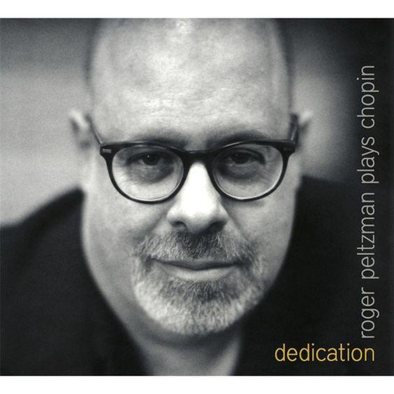 Roger Peltzman - Dedication: Roger Peltzman Plays Chopin