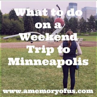 What to do on  weekend trip to minneapolis   fun things to do on a weekend trip to minneapolis   a memory of us blog