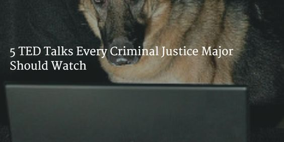 5-TED-Talks-Every-Criminal-Justice-Major-Should-Watch