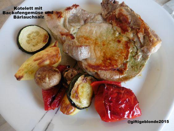 Kotelett mit Backofengemüse, Bärlauchsalz :-)