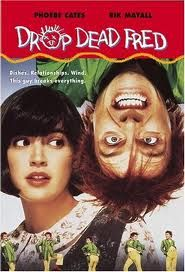 Drop Dead Fred...who remembers this