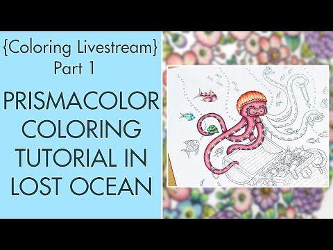 Livestream Lost Ocean Coloring Prismacolor Tutorial Part 1 Youtube Lost Ocean Prismacolor Lost Ocean Coloring Book