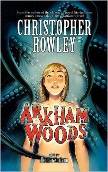 """""""Arkham Woods"""" de Christopher Rowley, con una maravillosa cubierta de Jhomar Soriano"""