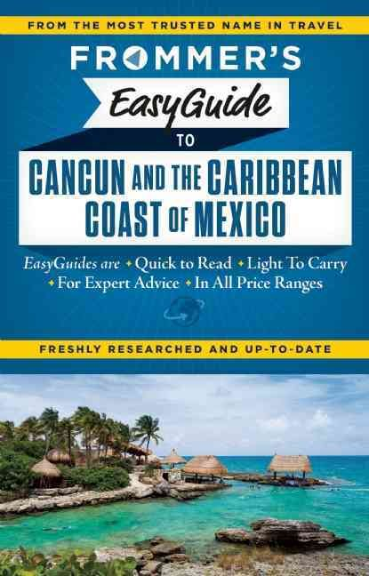 Frommer's Easyguide to Cancun and the