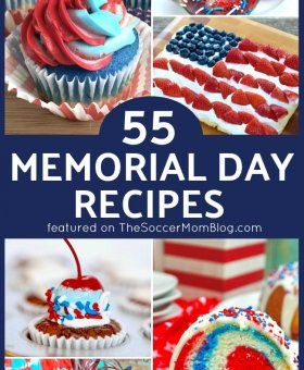 55 Memorial Day Recipes - Patriotic Desserts, Easy Apps, and More!