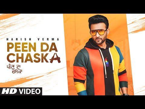 Peen Da Chaska Full Song Harish Verma Desi Routz Maninder Kailey Latest Punjabi Songs 2020 Youtube In 2020 Lyrics Mp3 Song Download Songs