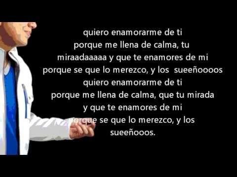 Quiero Enamorarme De Ti Felipe Pelaez Con Letra Enamorame Canciones Youtube