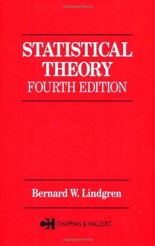 Statistical Theory, Fourth Edition (Chapman & Hall/CRC Texts in Statistical Science)