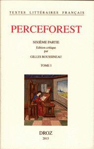 Perceforest. Sixième partie, 2 volumes / Anonyme ; Aut. Critique Gilles Roussineau, 2014  http://bu.univ-angers.fr/rechercher/description?notice=000802367